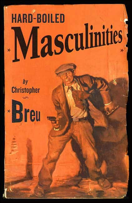breu-Hard-Boiled-Masculinities