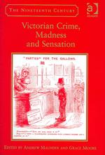 maunder-Victorian-Crime-Madness-and-Sensation.JPG
