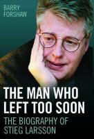 the_man_who_left_too_soon_the_biography_of_stieg_larsson